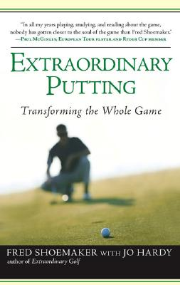 Extraordinary Putting By Shoemaker, Fred/ Hardy, Jo