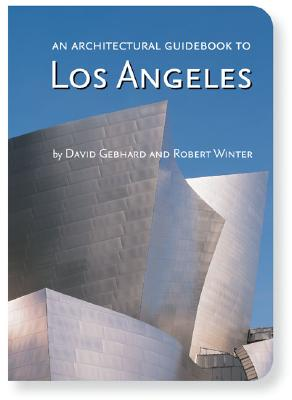 An Architectural Guidebook to Los Angeles By Gebhard, David/ Winter, Robert
