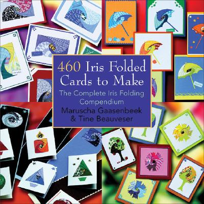 460 Iris Folded Cards to Make By Gassenbeek, Maruscha/ Beauveser, Tine